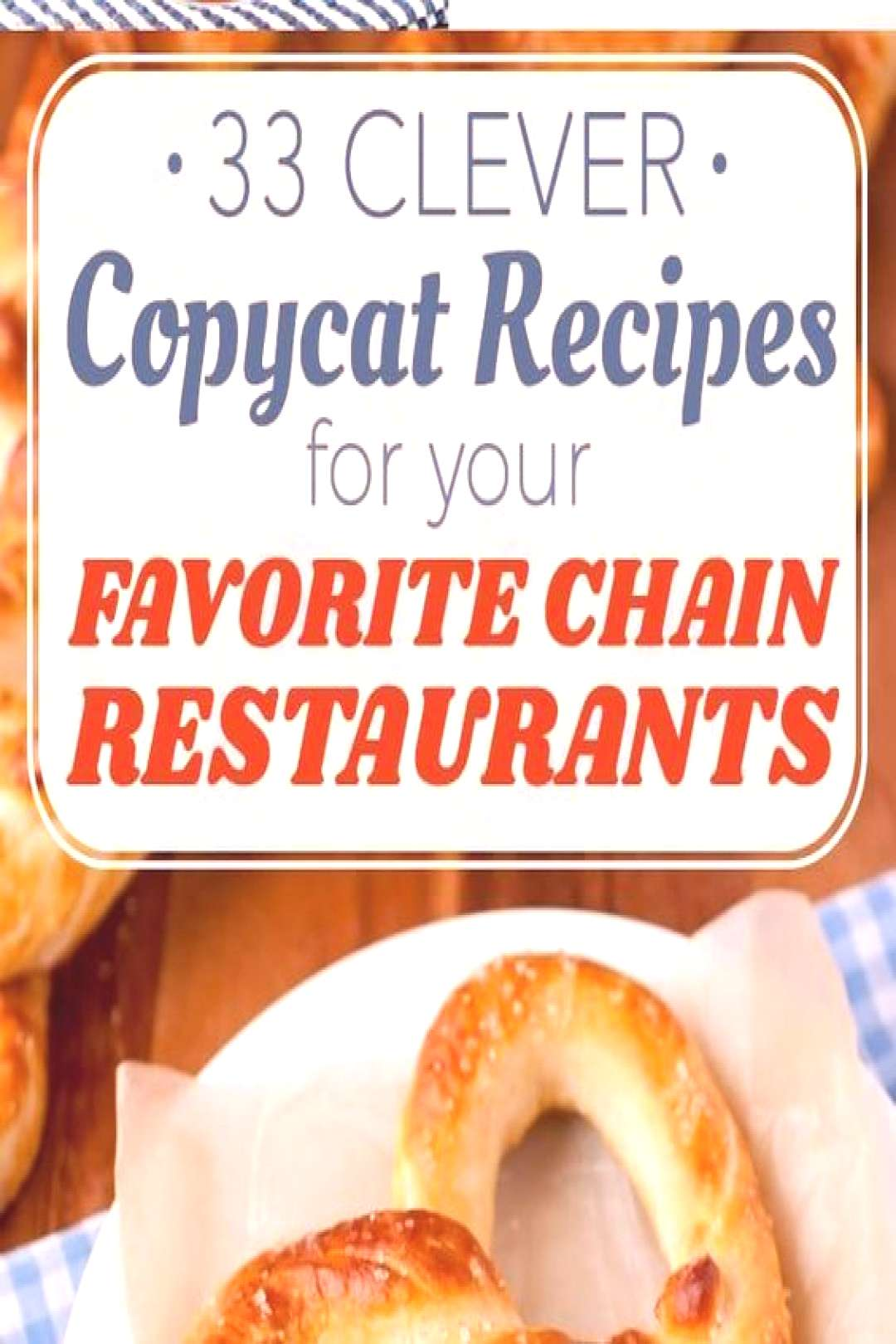 33 Clever Copycat Recipes For Your Favorite Chain Restaurants - 33 Clever Copycat Recipes For Your
