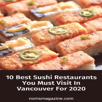10 Best Sushi Restaurants You Must Visit In Vancouver For 2020  10 Best Sushi Restaurants You Must