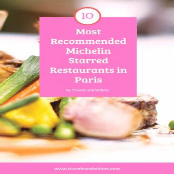 10 Most Recommended Michelin Starred Restaurants in Paris - Travels and Whims aris is home to many