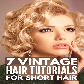 7 Vintage Hairstyles for Short Hair | If you're looking for easy yet classy step-by-step retro ha