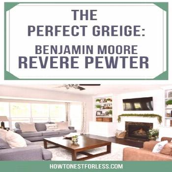Benjamin Moore Revere Pewter is the perfect greige for your home and here's why!  Benjamin Moore Re