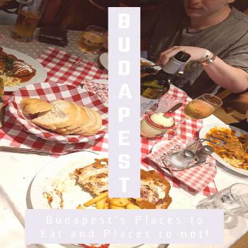 Budapest Food Do's & Dont's We were in Budapest for 10 days and ate out most nights, we also had lu
