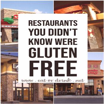 Chain Restaurants You Didn't Know Had Gluten Free Menus • Eat or Drink -  Chain Restaurants You D