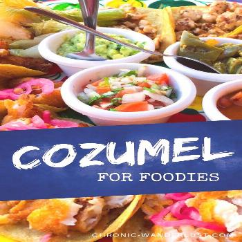 Cozumel for Foodies | Best Restaurants in Cozumel | Chronic Wanderlust Cozumel for Foodies! Where t