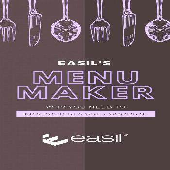 Create Menus with Easil's Menu Maker - Why you Need to Kiss Your Designer Goodbye Easil's Menu Make
