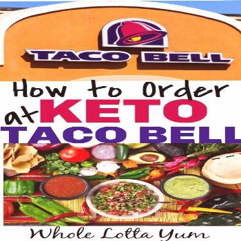 Finding low carb and keto fast food options at Taco Bell helps make a keto diet easier when you're