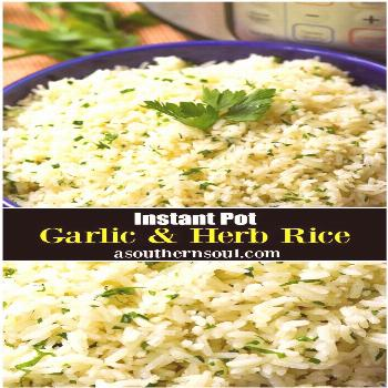 Instant Pot Garlic & Herb Rice Fluffy rice, seasoned perfectly then flavored with garlic and fresh