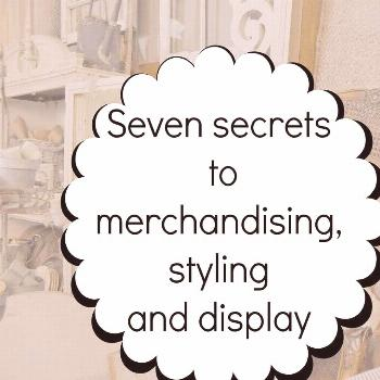 Seven secrets to help visually grow your business with merchandising,styling and display for your s