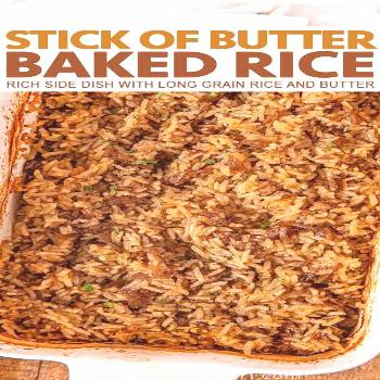 Stick of Butter Rice is a buttery, casserole-like side dish, with beef broth, French Onion Soup, w