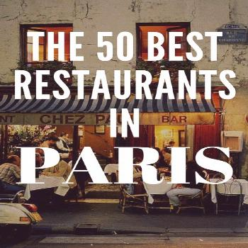 The 50 Best Restaurants in Paris -
