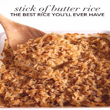 The Best Rice you'll ever eat- Stick of Butter Rice.  An old family favorite from my Great-Grandma!
