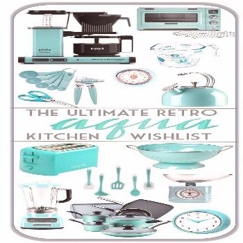 The Ultimate Retro Aqua Kitchen Wishlist The Ultimate Retro Aqua Kitchen Wishlist,mid century kitch