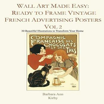 Wall Art Made Easy: Ready to Frame Vintage French