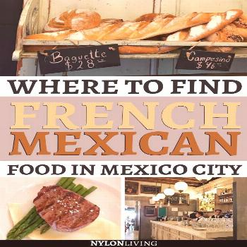 Where To Find French Mexican Food in Mexico City Visiting Mexico City and looking for a nice place