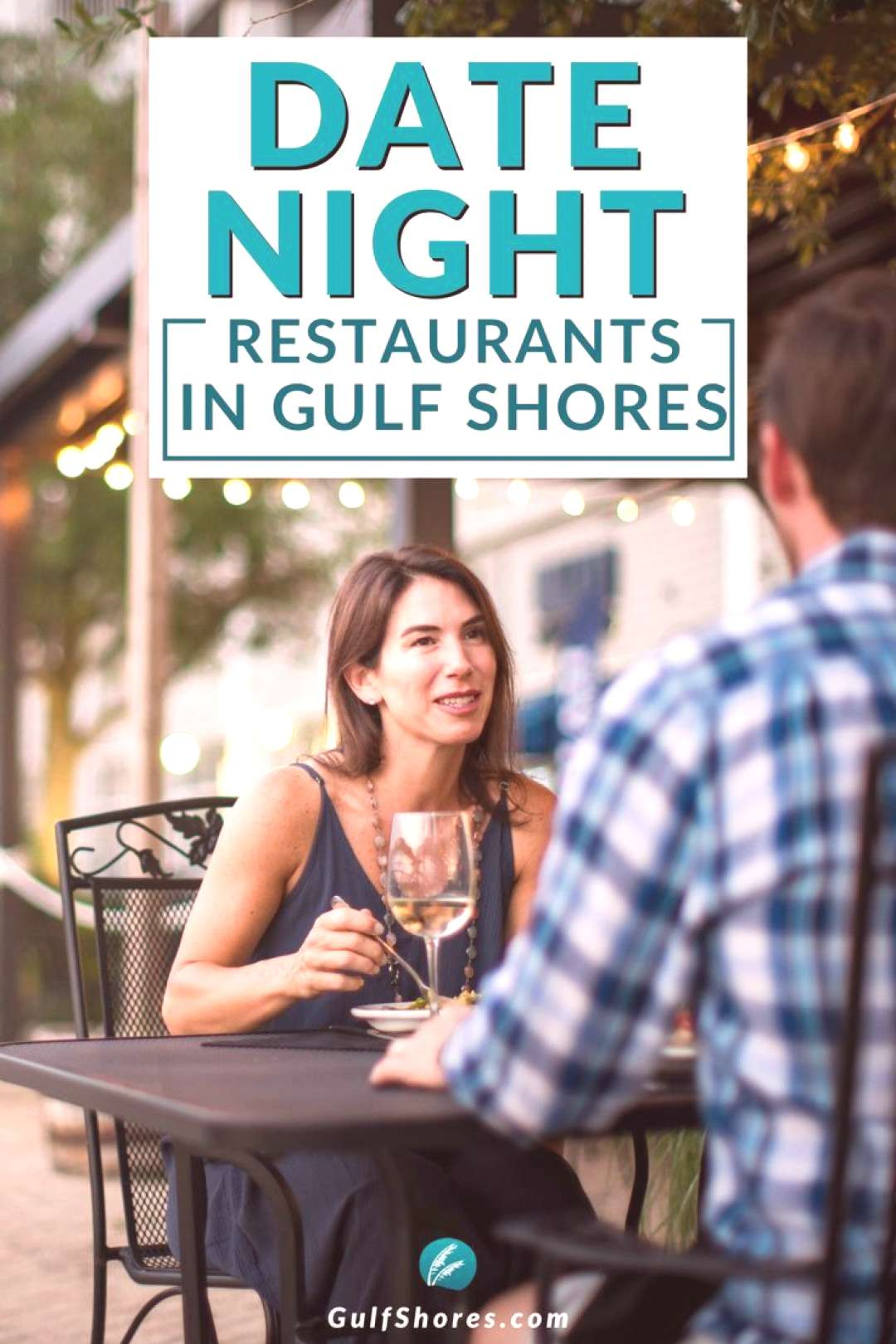 4 Hot Date-Night Restaurants in Gulf Shores and Orange Beach Heading out on your vacation destinati
