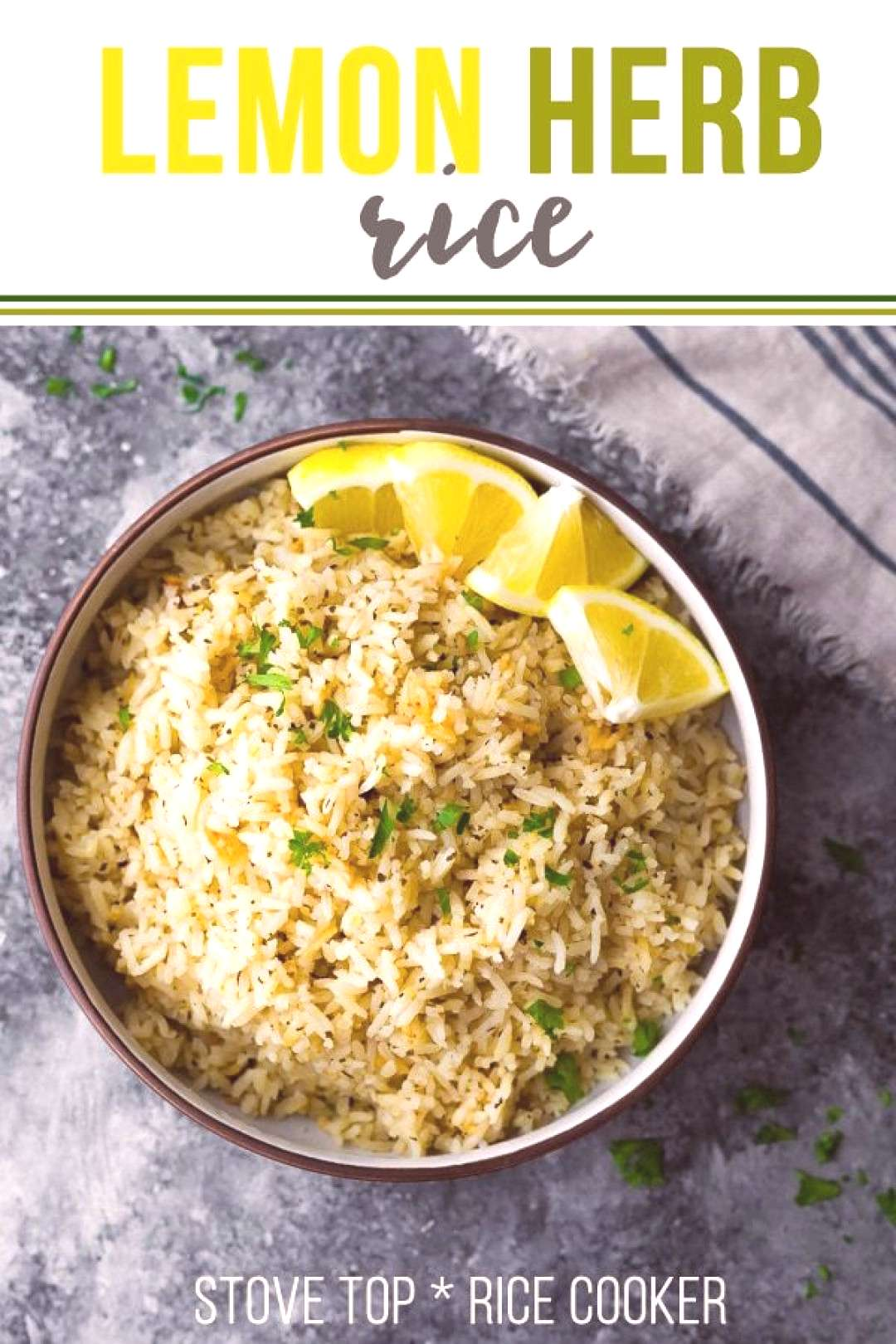 Herb lemon rice has delicious citrus and herb flavors and is easily prepped on the stove top or in