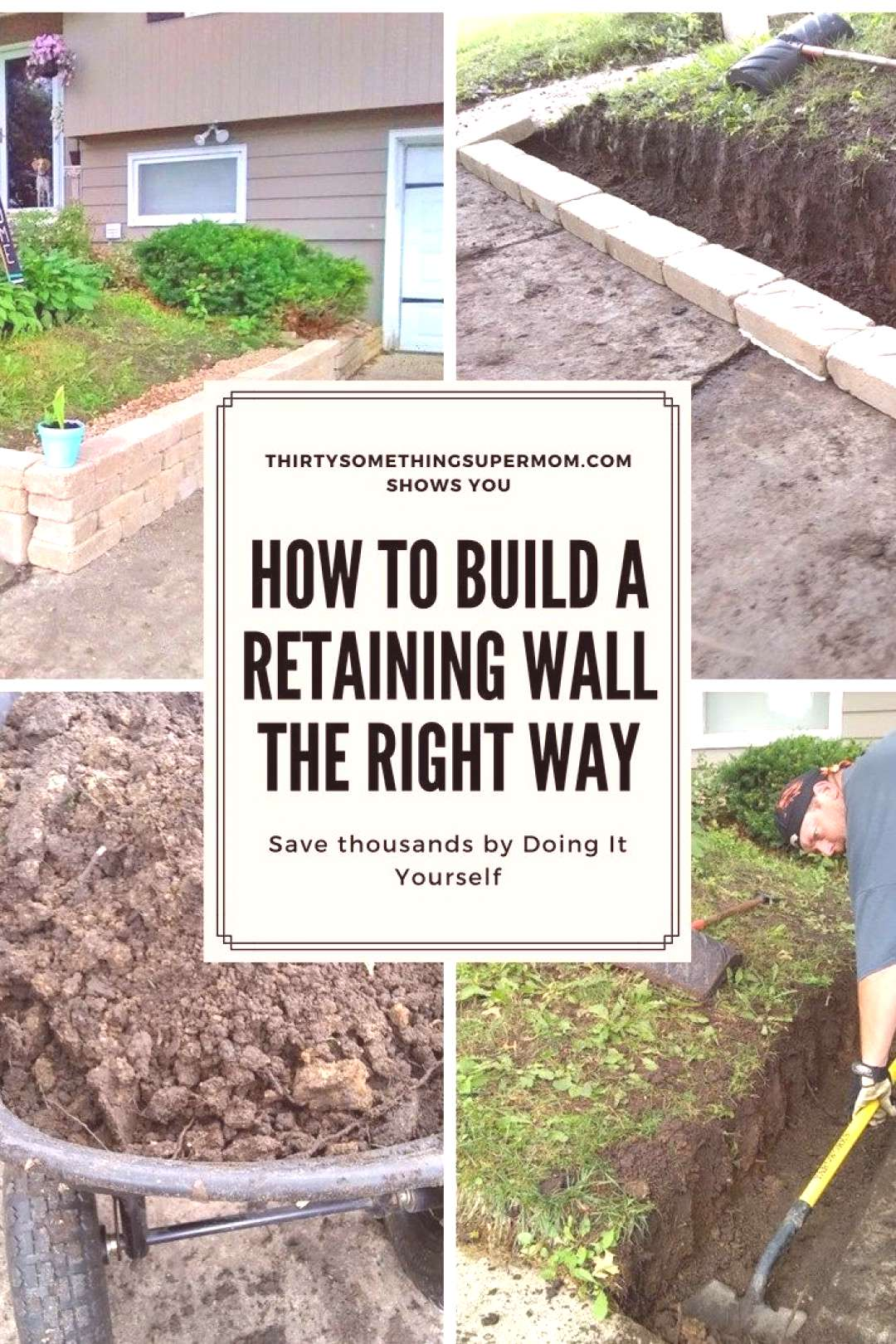 How to Build a Retaining Wall the Right Way - ThirtySomethingSuperMom