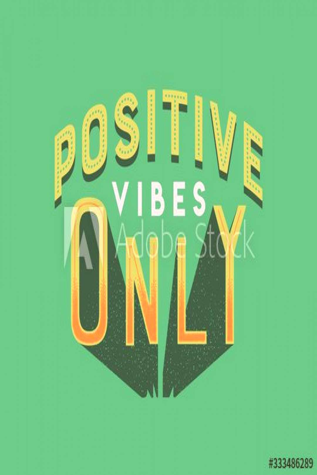 Positive vibes only retro lettering quote ,