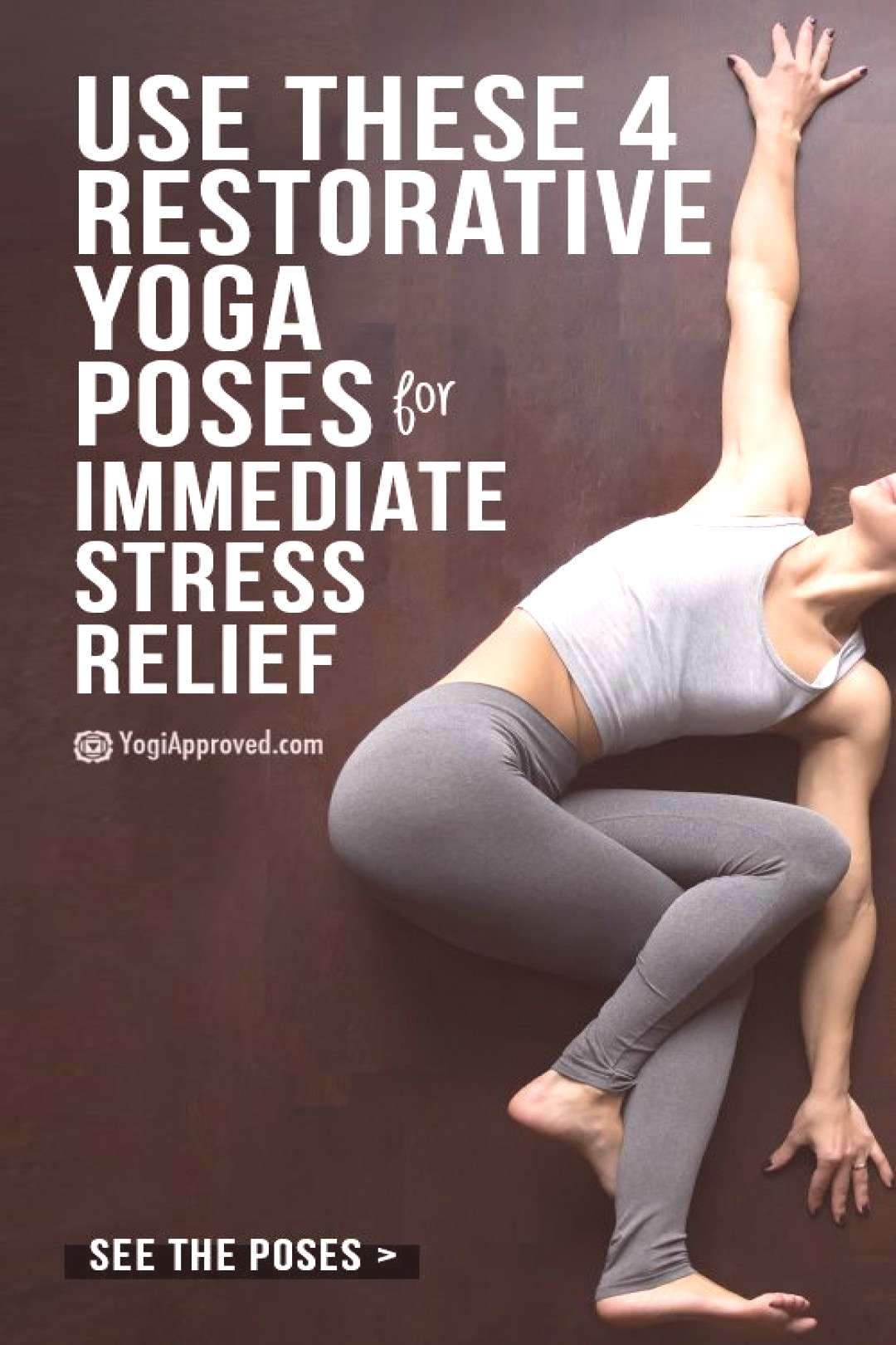 Restorative Yoga for Stress Relief: 4 Poses to Combat Stress Fast | YogiApproved