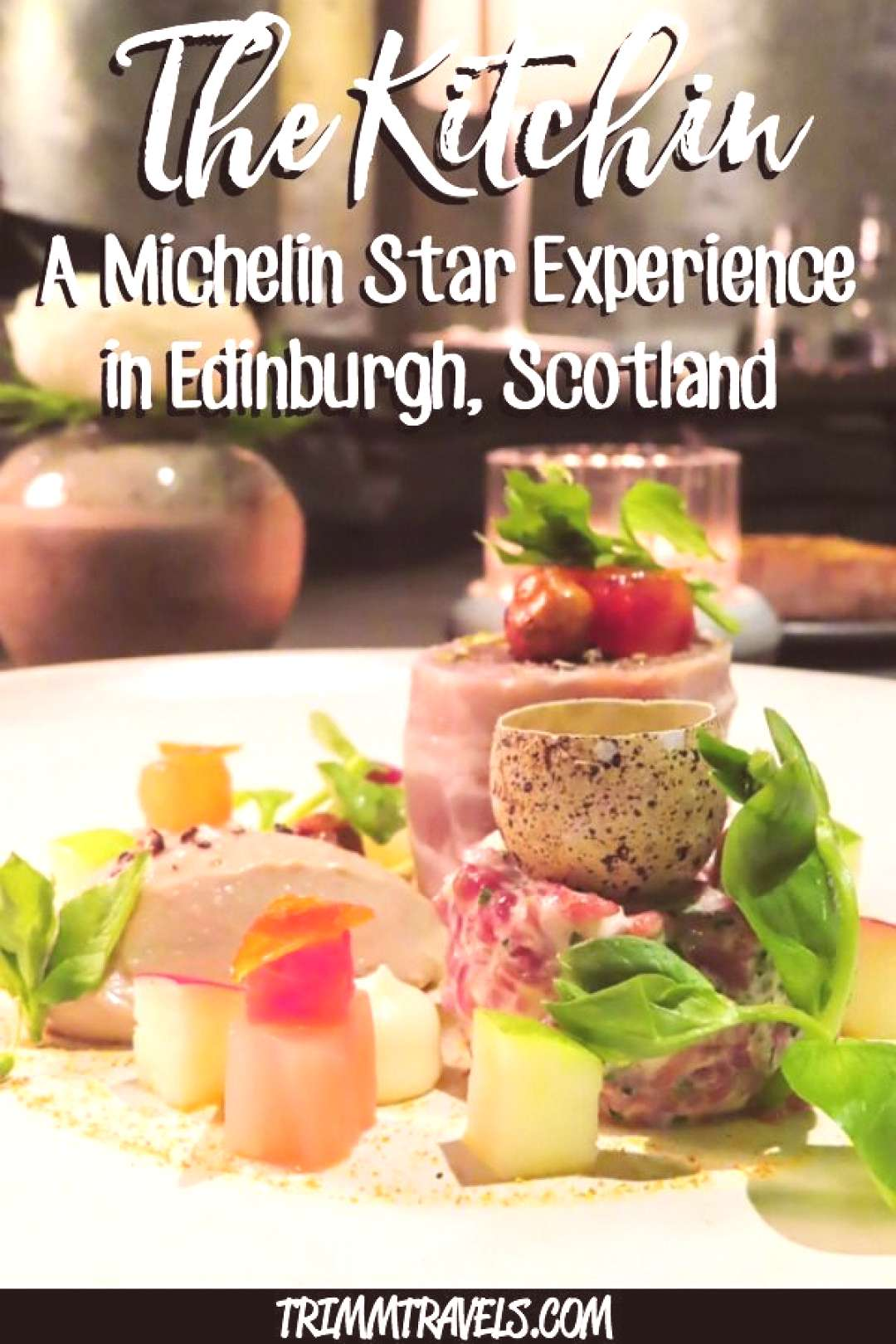 The Kitchin Edinburgh, Scotland A Michelin Star Experience • Trimm Travels Fine dining at its be
