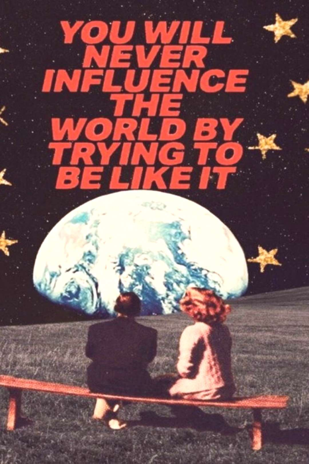 You will never influence the world by trying to be like it Retro Quote Different... You will never
